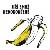 Jiří Smrž - Nedokončené (Digipack, 2019)