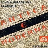 Petr Eben/Schola Gregoriana Pragensis - Antica e Moderna