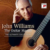 John Williams - Guitar Master/Ultimate Collection/2CD (2016)