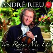 Andre Rieu - You Raise Me Up - Songs for Mum