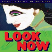 Elvis Costello & The Imposters - Look Now (Deluxe Edition, 2018) – Vinyl