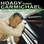 Carmichael Hoagy - Hoagy Sings Carmichael With The Pacific Jazzmen