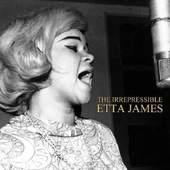 Etta James - Irrepressible Etta James