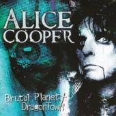 Alice Cooper - Brutal Planet / Dragontown (2007)