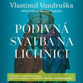 Vlastimil Vondruška - Podivná svatba na Lichnici / Hříšní lidé Království českého/MP3