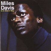 Miles Davis - In A Silent Way (Remastered 2002)