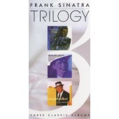 Frank Sinatra - Trilogy: Three Classic Albums (3CD, Edice 2005) TRILOGY