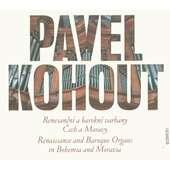 Pavel Kohout - Renesanční a barokní varhany Čech a Moravy (2012)