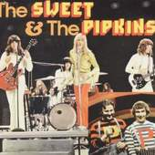 Sweet - Sweet and the Pipkins