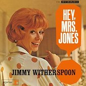 Jimmy Witherspoon - Hey, Mrs. Jones!/Reedice 2014