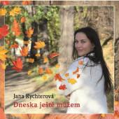 Jana Rychterová - Dneska ještě můžem (2019)
