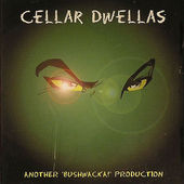 Bushwacka! - Cellar Dwellas