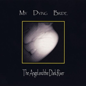 My Dying Bride - Angel And The Dark River (Edice 2003)