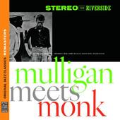 Gerry Mulligan / Thelonious Monk - Mulligan Meets Monk (Remastered 2013)