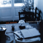 Ludovico Einaudi - Una Mattina (2004)