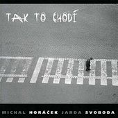 Michal Horáček & Jarda Svoboda - Tak to chodí