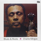 Charles Mingus - Blues & Roots (Remastered 2011) - 180 gr. Vinyl