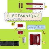 Miou Miou - Électronique (MiouMixes)