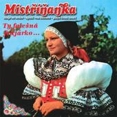 Mistříňanka - Ty Falešná Frajárko (1981)