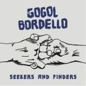 Gogol Bordello - Seekers And Finders (2017) – Vinyl