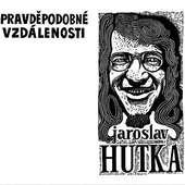 Jaroslav Hutka - Pravděpodobné vzdálenosti