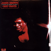James Brown - Hot Pants (Edice 2010) - Vinyl CONTAINS THE ORIGINAL HIT