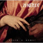 Zeměžluč - Kolik a komu? (2019) - Vinyl