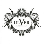 Ulver - Wars Of The Roses (2011)