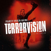 Terrorvision - Party Over Here: Live In London (CD+Blu-ray, 2019)