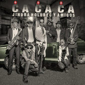 Jindra Holubec Y Amigos - ČA*ČA*ČA (2015)