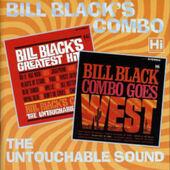Bill Black's Combo - Bill Black's Greatest Hits / Bill Black Combo Goes West (2001)