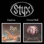 Styx - Equinox / Crystal Ball TWO ALBUMS IN ONE CD