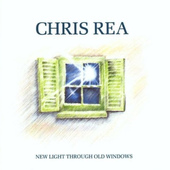 Chris Rea - New Light Through Old Windows (The Best Of Chris Rea)