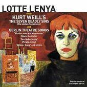 Lotte Lenya - Sings Kurt Weill's The.. ..& Berlin Theatre Songs