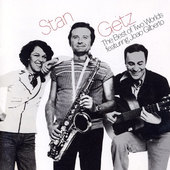 Stan Getz Featuring Joao Gilberto - Best Of Two Worlds (Edice 1995)
