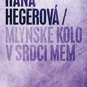 Hana Hegerová - Mlýnské kolo v srdci mém/Limitovaná edice DVD OBAL