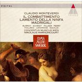Claudio Monteverdi - Il Combattimento • Lamento Della Ninfa • Madrigali
