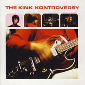 Kinks - Kink Kontroversy (Remastered)