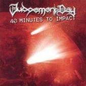 JUDGEMENT DAY - 40 Minutes To Impact