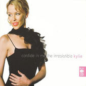 Kylie Minogue - Confide In Me: The Irresistible Kylie