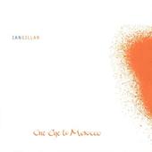 Ian Gillan - One Eye To Morocco (Limited Edition)