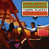 Herb Alpert & The Tijuana Brass - !!Going Places!! (Edice 2016) - 180 gr. Vinyl