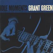Grant Green - Idle Moments (Edice 2000)