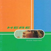 Here - Double Happiness (2000)