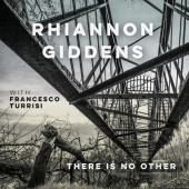 Rhiannon Giddens - There Is No Other (2019)