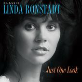 Linda Ronstadt - Classic Linda Ronstadt: Just One Look - Vinyl