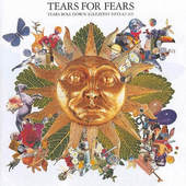 Tears For Fears - Tears Roll Down (Greatest Hits 1982-1992)
