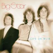 Big Star - Live On WLIR (Remaster 2019) - Vinyl