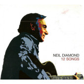 Neil Diamond - 12 Songs (Digipack, 2006)