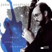 John Scofield - Grace Under Pressure